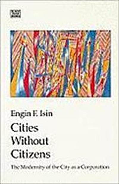Cities Without Citizens: Modernity of the City as a Corporation