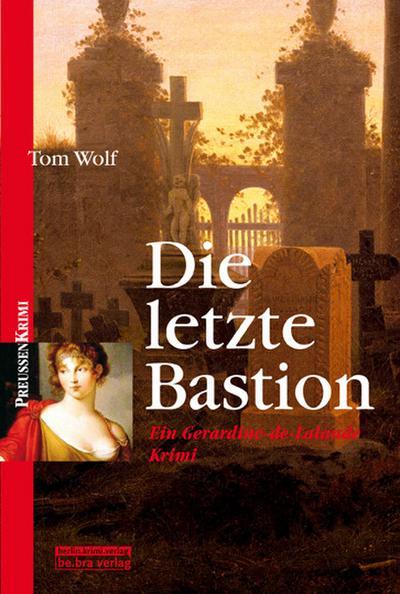 Die letzte Bastion: Ein Gerardine-de-Lalande-Krimi (berlin.krimi.verlag)
