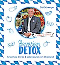 Bavarian Detox; Smoothies, Drinks & Lebenskun ...