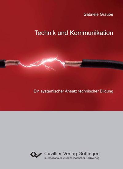 Technik und Kommunikation  – ein systemischer Ansatz technischer Bildung
