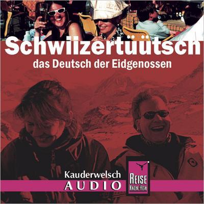 Schwiizertüütsch, das Deutsch der Eidgnossen, 1 Audio-CD