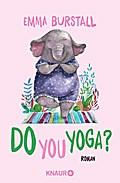 Do you yoga? - Emma Burstall