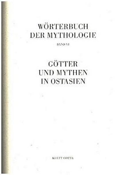 Wörterbuch der Mythologie Götter und Mythen Ostasiens