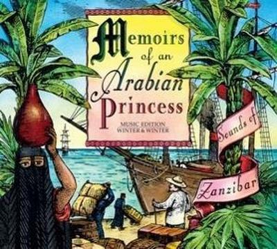 Memoirs of an Arabian Princess - Sounds of Zanzibar