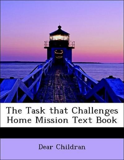 Childran, D: Task that Challenges Home Mission Text Book
