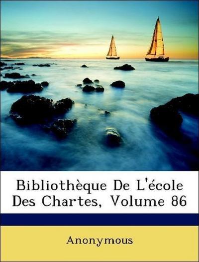Bibliothèque De L'école Des Chartes, Volume 86