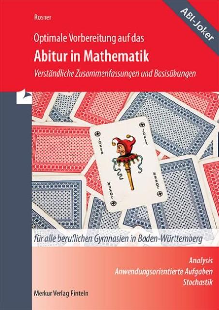 Optimale Vorbereitung auf das Abitur in Mathematik: Verständliche Zusammenf ...