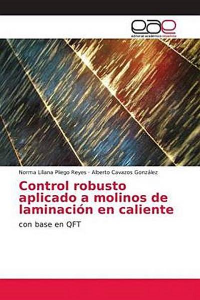 Control robusto aplicado a molinos de laminación en caliente