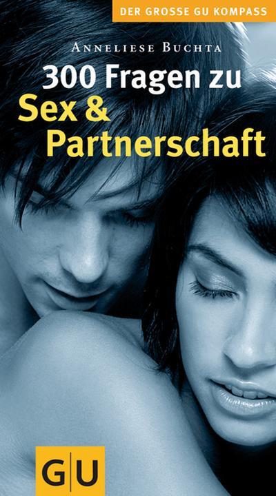 300 Fragen zu Sex und Partnerschaft   ; GU Partnerschaft & Familie grosse Kompasse; Deutsch;  -