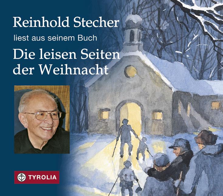 Die leisen Seiten der Weihnacht Reinhold Stecher