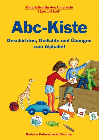 Abc-Kiste: Geschichten, Gedichte und Übungen zum Alphabet