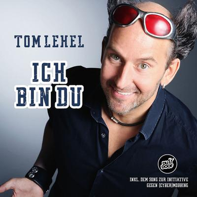 Tom Lehel, Ich bin Du
