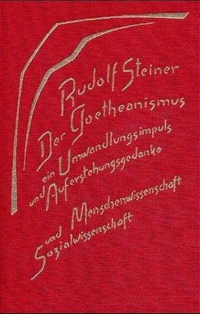 Der Goetheanismus, ein Umwandlungsimpuls und Auferstehungsgedanke