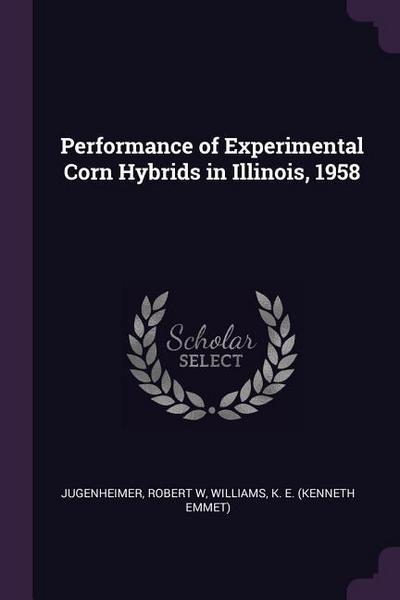 Performance of Experimental Corn Hybrids in Illinois, 1958