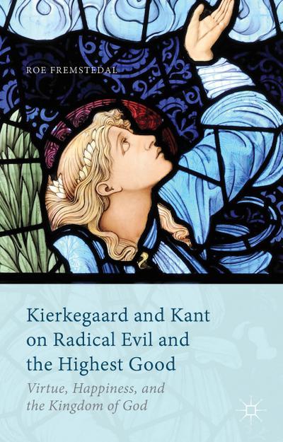 Kierkegaard and Kant on Radical Evil and the Highest Good