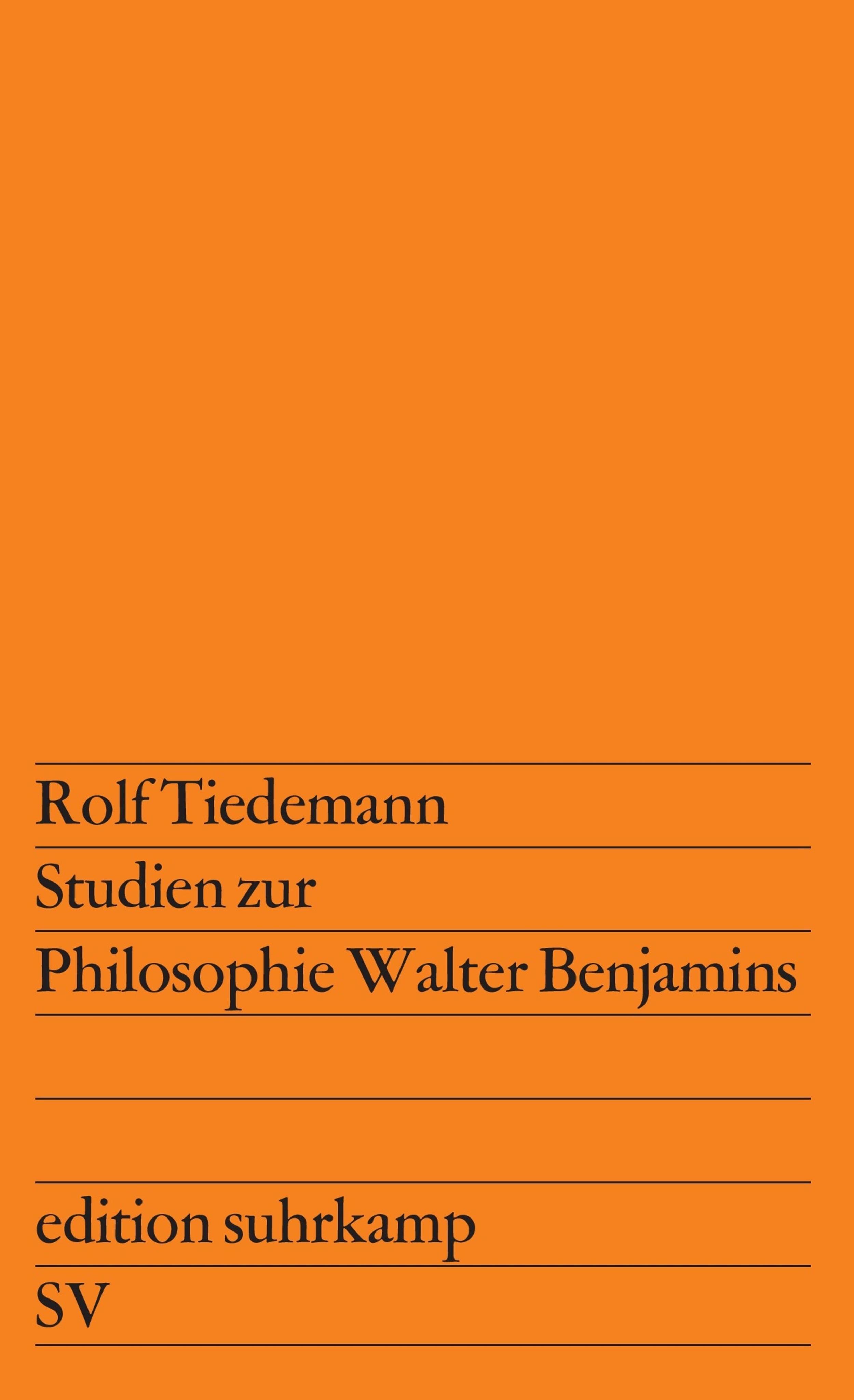 Studien zur Philosophie Walter Benjamins Rolf Tiedemann