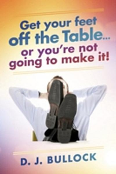 Get Your Feet Off the Table...