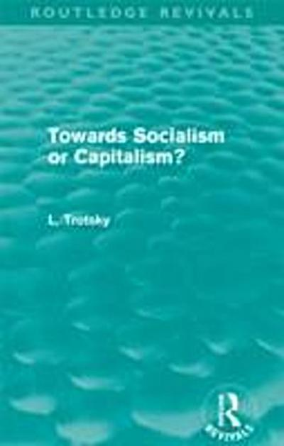 Towards Socialism or Capitalism? (Routledge Revivals)