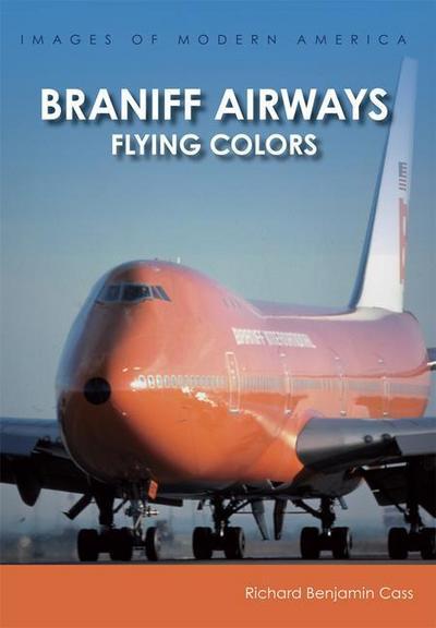 Braniff Airways: Flying Colors