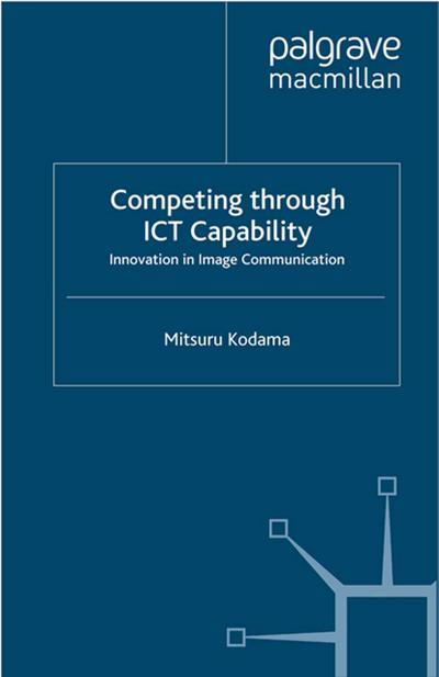 Competing through ICT Capability