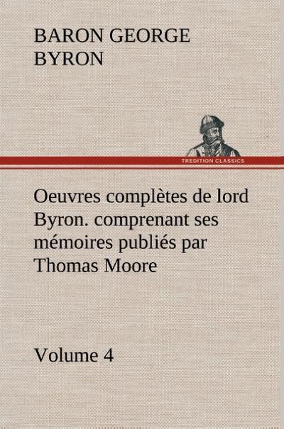 oeuvres-completes-de-lord-byron-volume-4-comprenant-ses-memoires-publies-par-thomas-moore