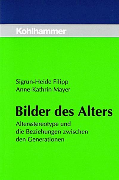 Bilder des Alters: Altersstereotype und die Beziehungen zwischen den Generationen