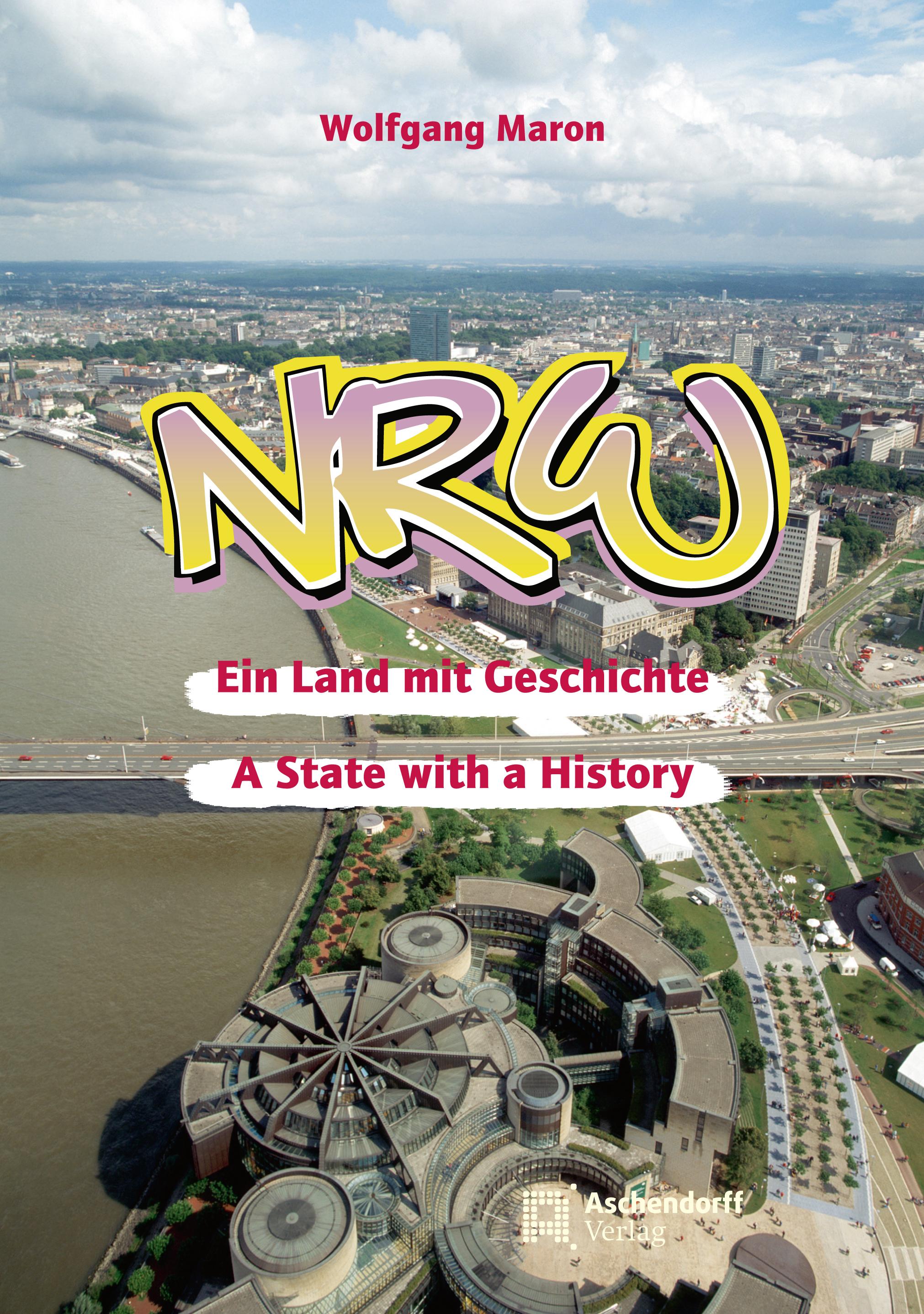 NRW - Ein Land mit Geschichte Wolfgang Maron