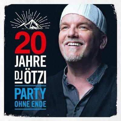 20 Jahre DJ Ötzi - Party ohne Ende