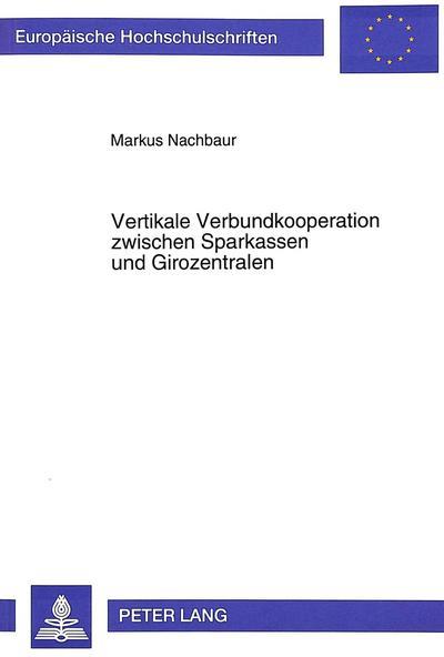 Vertikale Verbundkooperation zwischen Sparkassen und Girozentralen