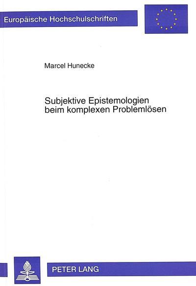 Subjektive Epistemologien beim komplexen Problemlösen
