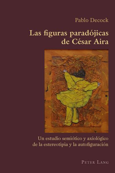 Las figuras paradojicas de Cesar Aira