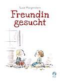 Freundin gesucht   ; Ill. v. Dubois, Claude K. /Aus d. Franz. v. Scheffel, Tobias /Kootz, Anja; Deutsch