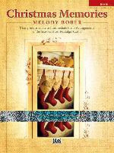 Christmas Memories, Bk 1: 8 Early Intermediate to Intermediate Piano Arrangements of the Season's Most Nostalgic Carols