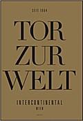 Das Tor zur Welt. Intercontinental Wien