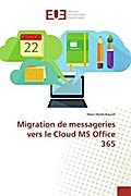 Migration de messageries vers le Cloud MS Office 365