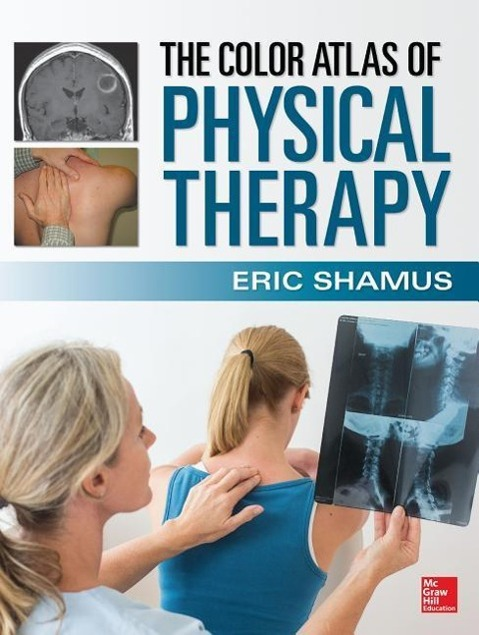 The Color Atlas of Physical Therapy, Eric Shamus