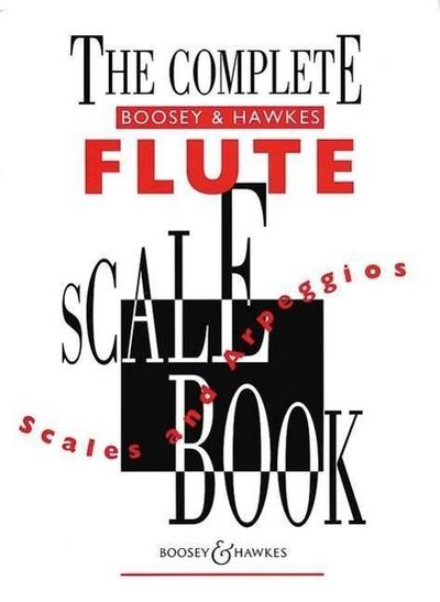 The Complete Boosey & Hawkes Flute Scale Book: Flöte