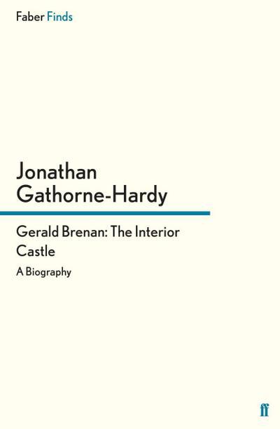 Gerald Brenan: The Interior Castle