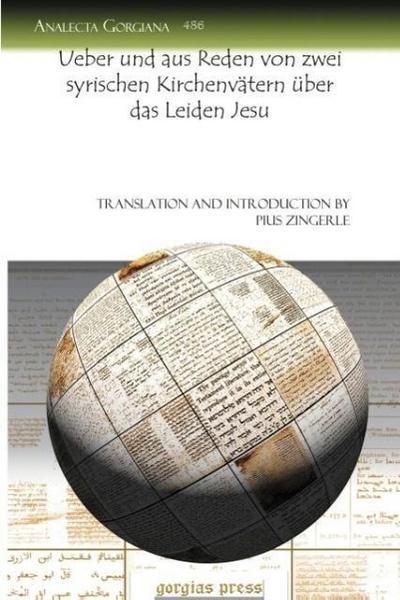 Ueber Und Aus Reden Von Zwei Syrischen Kirchenv Tern Ber Das Leiden Jesu