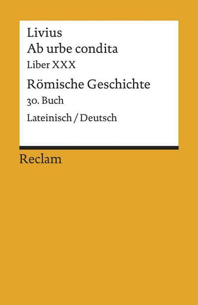 Ab urbe condita / Römische Geschichte. Buch.30