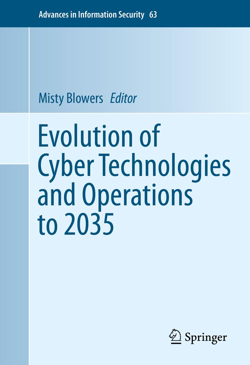 Evolution of Cyber Technologies and Operations to 2035 Misty Blowers