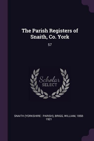 The Parish Registers of Snaith, Co. York: 57