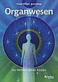 Organwesen: Die Weisheit deines Körpers