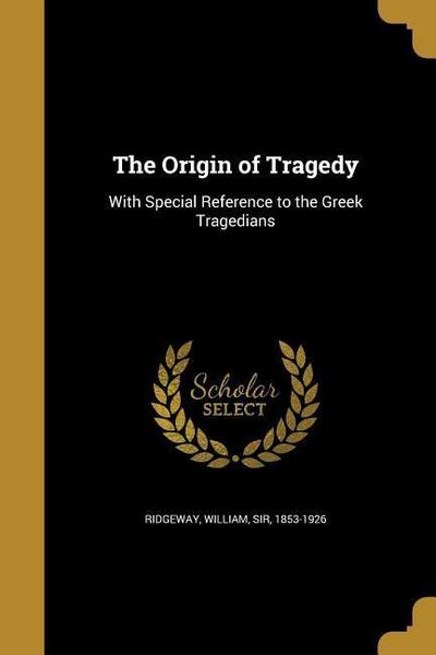 ORIGIN OF TRAGEDY