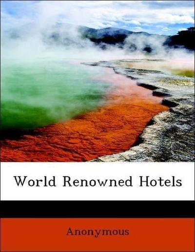 World Renowned Hotels