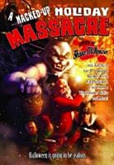 Hacked-Up Holiday Massacre