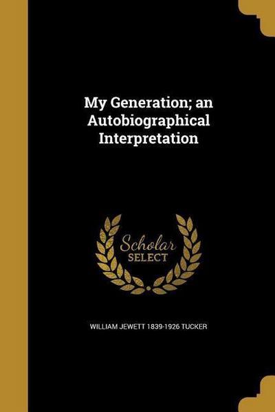 MY GENERATION AN AUTOBIOGRAPHI
