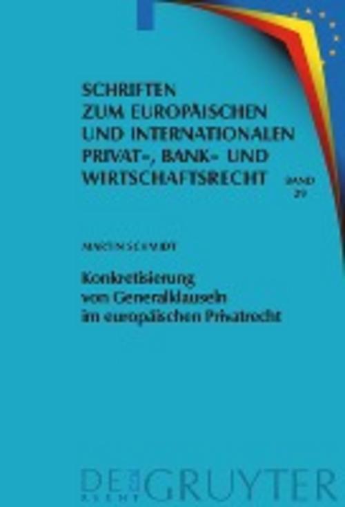 Konkretisierung von Generalklauseln im europäischen Privatre ... 9783899496130