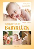 Natürliche Wege zum Babyglück: In Liebe gebor ...