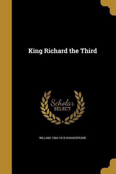KING RICHARD THE 3RD